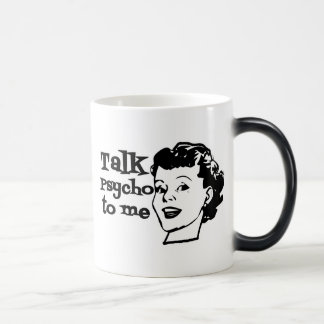 Talk Psycho To Me - Funny Retro Lady Coffee Mug