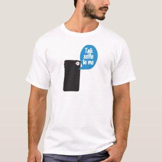 Talk Selfie to Me T-Shirt