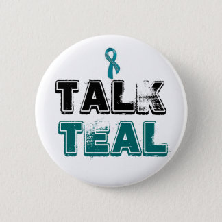 Talk Teal Ovarian Cancer Awareness Button