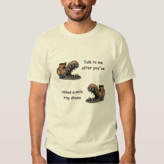 Talk to me after you've tee shirt