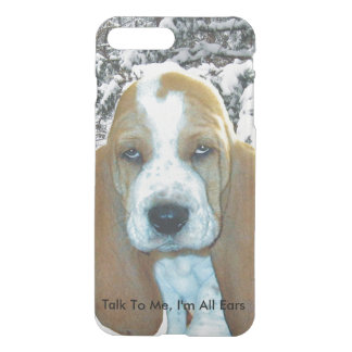 Talk To Me, I'm All Ears Basset Hound Puppy iPhone 7 Plus Case