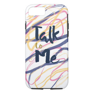 Talk to Me. iPhone Case