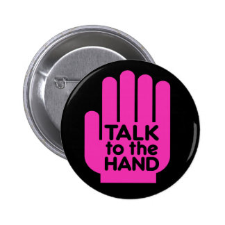 Talk to the Hand Pink - button