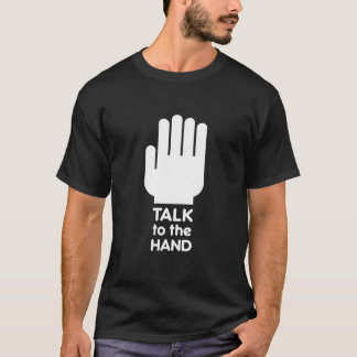 Talk to the Hand - t-shirt