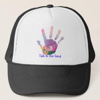 Talk to the hand trucker hat