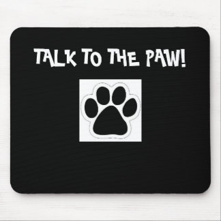 Talk to the Paw! Mousepad