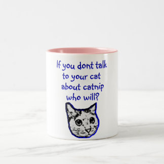 Talk to your cat about catnip Two-Tone mug
