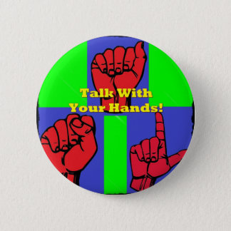 Talk With Your Hands! 6 Cm Round Badge