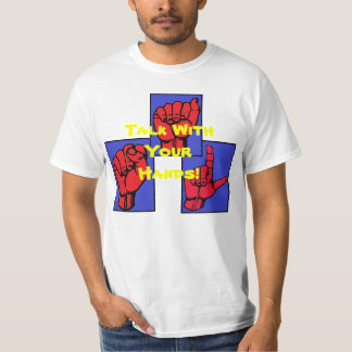 Talk With Your Hands T Shirts