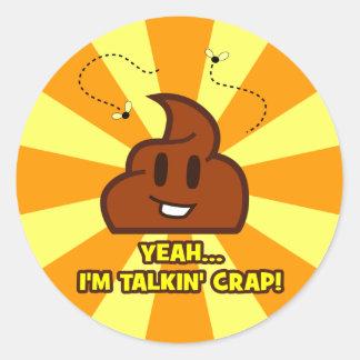 Talkin' Crap Round Sticker