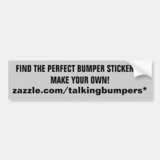 Talking Bumpers Store at Zazzle Bumper Sticker