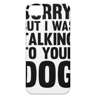 Talking to Your Dog Case For The iPhone 5