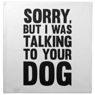 Talking to Your Dog Napkin