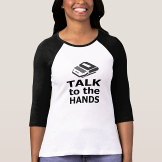 Talkto the Hands court reporter Tee Shirts