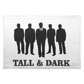 tall and dark males placemat