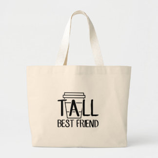 Tall Best Friend Large Tote Bag