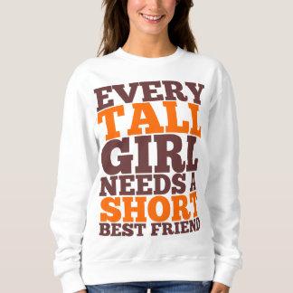 Tall Girl Needs A Short Best Friend Sweatshirt