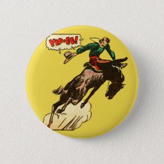 Taming the Wild Bronco! 6 Cm Round Badge