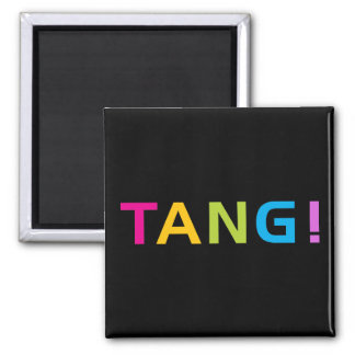 TANG ! SQUARE MAGNET