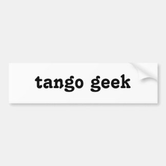 Tango Geek Bumper Sticker