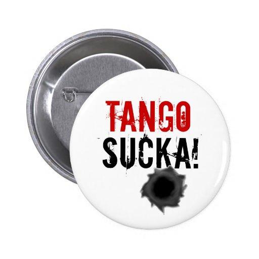 Tango sucka! bullet hole design button / badge