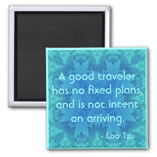 Taoist Quote : A good traveler Magnet