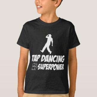 Tap dance my superpower shirts