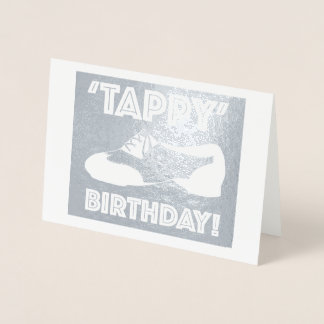 Tappy Happy Birthday Dance Teacher Tap Shoe Dancer Foil Card