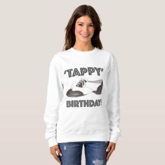 Tappy Happy Birthday Tap Dance Teacher Tapdance Sweatshirt