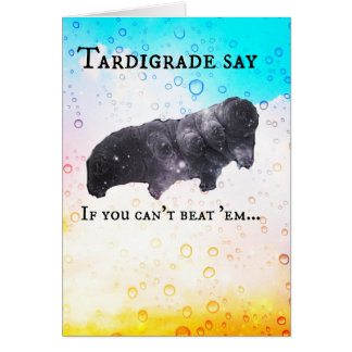 Tardigrade Say - outlive 'em! (2) Card