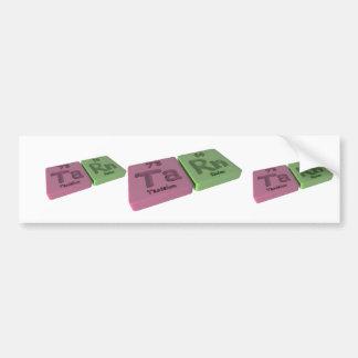 Tare as Ta Tantalum and Rn Radon Bumper Stickers