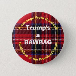 Tartan President Trump Bawbag 6 Cm Round Badge