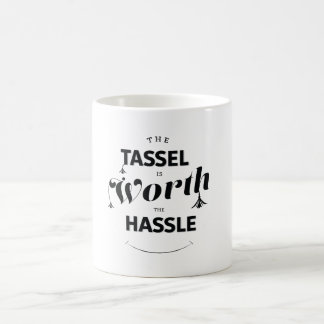 Tassel Worth Hassle Graduation Coffee Mug