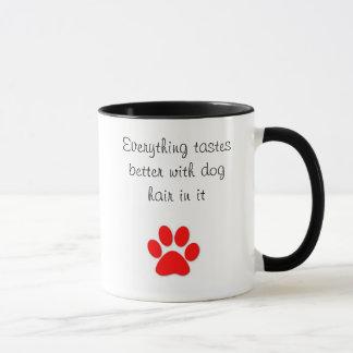 Tastes better with dog hair mug
