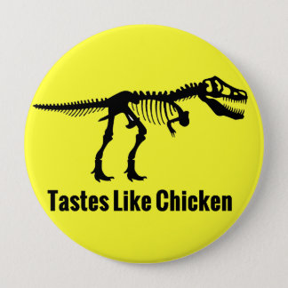 Tastes Like Chicken - Dinosaur Button