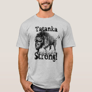 """Tatanka Strong"" with American bison T-Shirt"