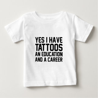 Tattoos Education & a Career Baby T-Shirt