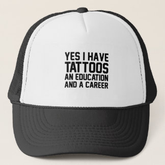 Tattoos Education & a Career Trucker Hat