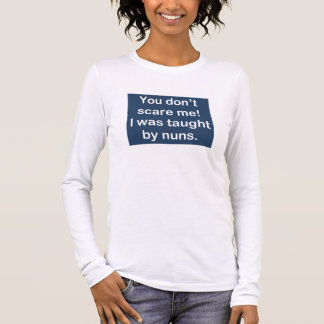 Taught by Nuns in Dark Blue Long Sleeve T-Shirt