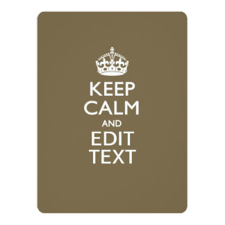 Taupe Coffee Keep Calm And Your Text Easily 17 Cm X 22 Cm Invitation Card