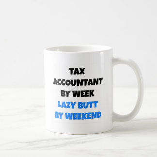 Tax Accountant by Week Lazy Butt by Weekend Coffee Mug