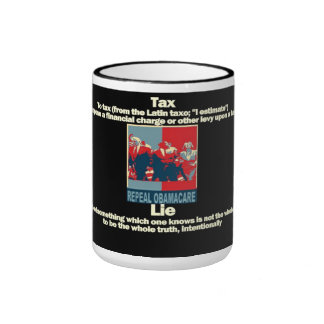 Tax and Lie is the reason to repeal Obamacare Mug