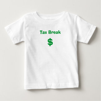 Tax Break, $ Baby T-Shirt