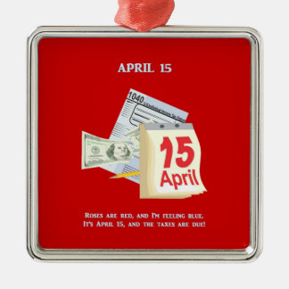 Tax Day Roses Are Red And I'm Feeling Blue Silver-Colored Square Ornament