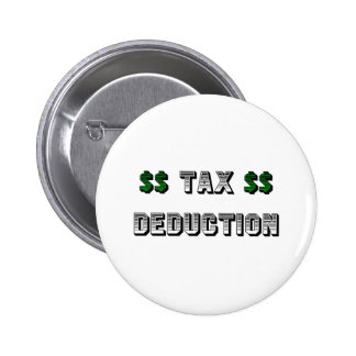 Tax Deduction Pinback Button