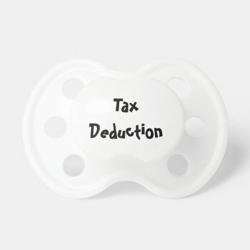 Tax Deduction Pacifier
