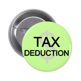 Tax Deduction Tshirts and Gifts Pin