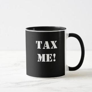 TAX ME! TAX ME - NOW! Double-sided Tax Mug