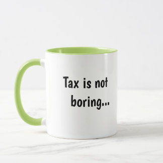Tax Not Boring Cruel Funny Tax Accountant Quote Mug