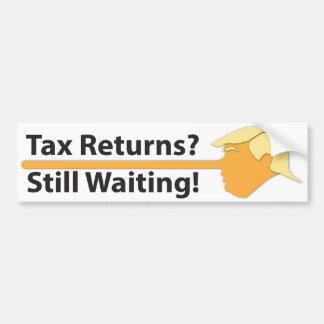 Tax Returns? Still Waiting! (on white) Bumper Sticker